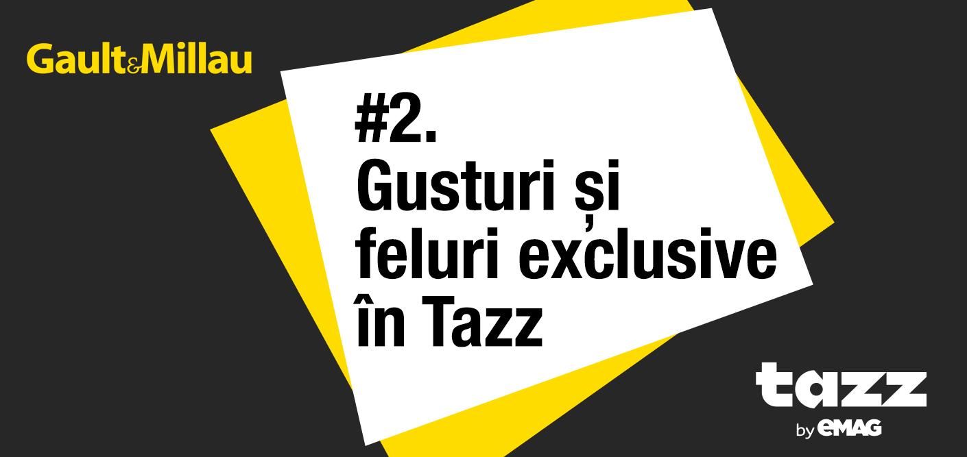 Gusturi si feluri exclusive in Tazz